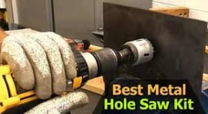 The 5 Best Hole Saw for Cutting Thick Metal & Wood