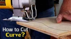 How to Use a Jigsaw to Cut Curves